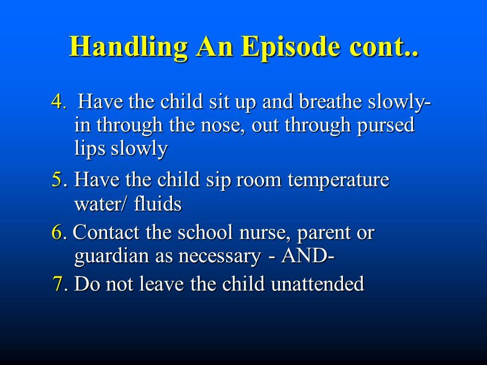 Handling An Episode cont.. 4.