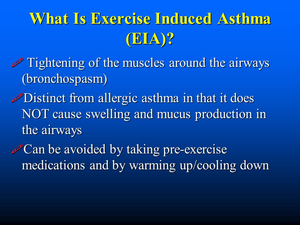 What Is Exercise Induced Asthma (EIA)? Tightening of the muscles around the airways (bronchospasm) Tightening of the muscles around the airways (bronc