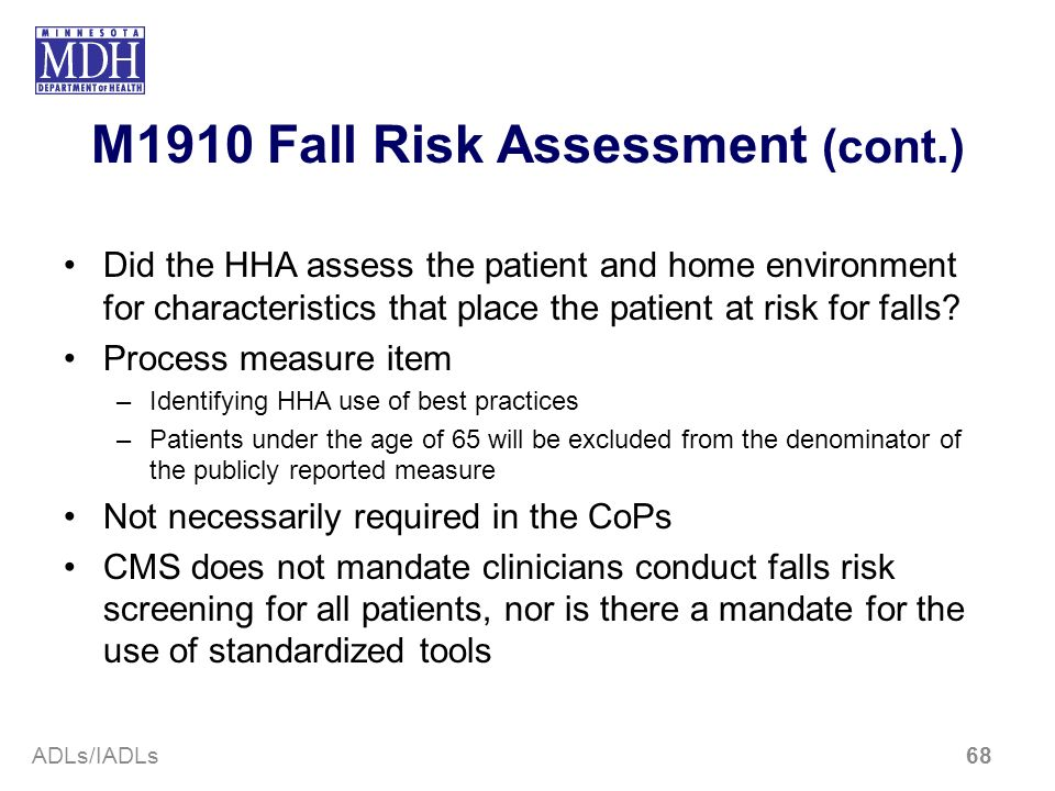 M1910 Fall Risk Assessment (cont.) Did the HHA assess the patient and home environment for characteristics that place the patient at risk for falls? P