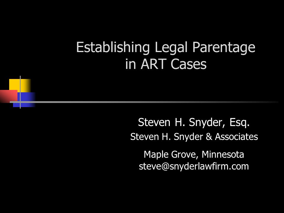Establishing Legal Parentage in ART Cases Steven H.