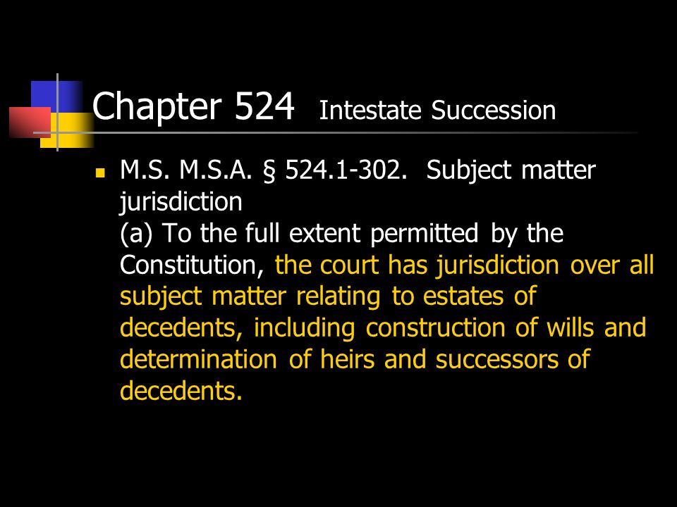 Chapter 524 Intestate Succession M.S. M.S.A. § 524.1-302.