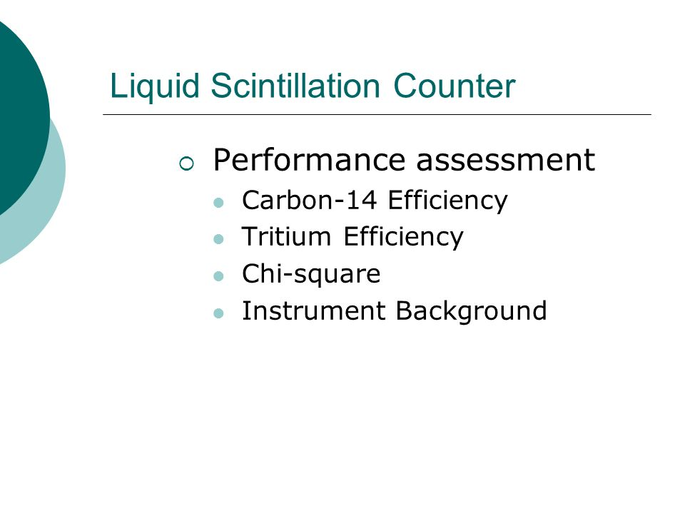 Liquid Scintillation Counter Performance assessment Carbon-14 Efficiency Tritium Efficiency Chi-square Instrument Background