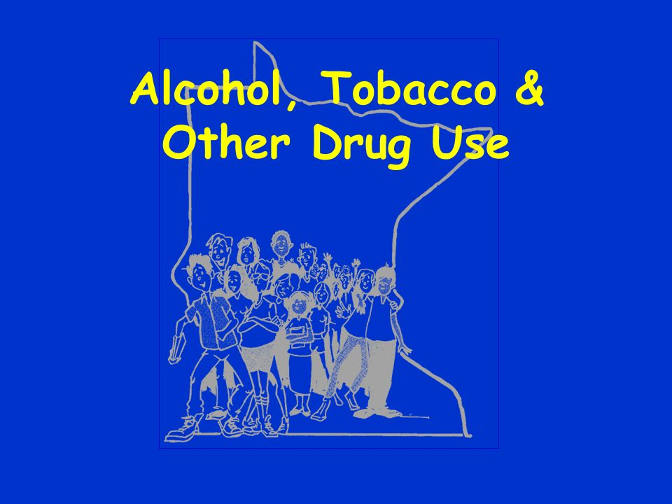 Alcohol, Tobacco & Other Drug Use
