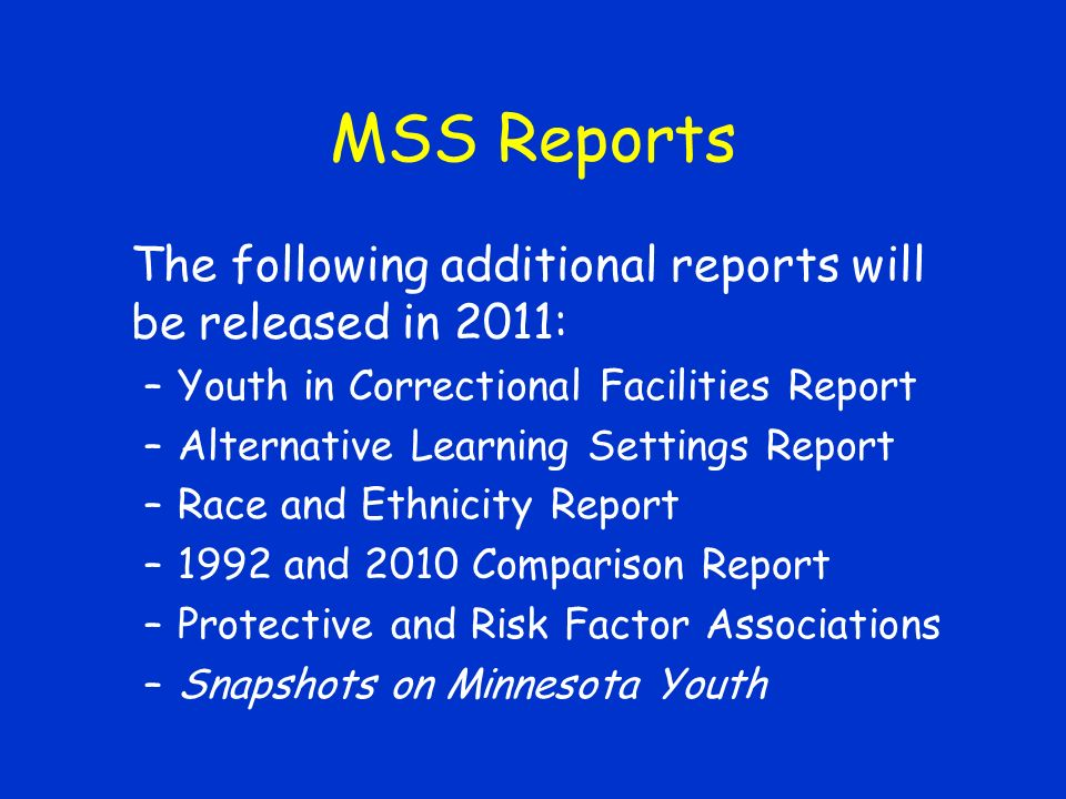 Availability of MSS Data State and county* level tables are on the web and are available to anyone State agencies do not provide district level results to others without the districts permission *Counties with only one participating school district do not have their results posted on the web