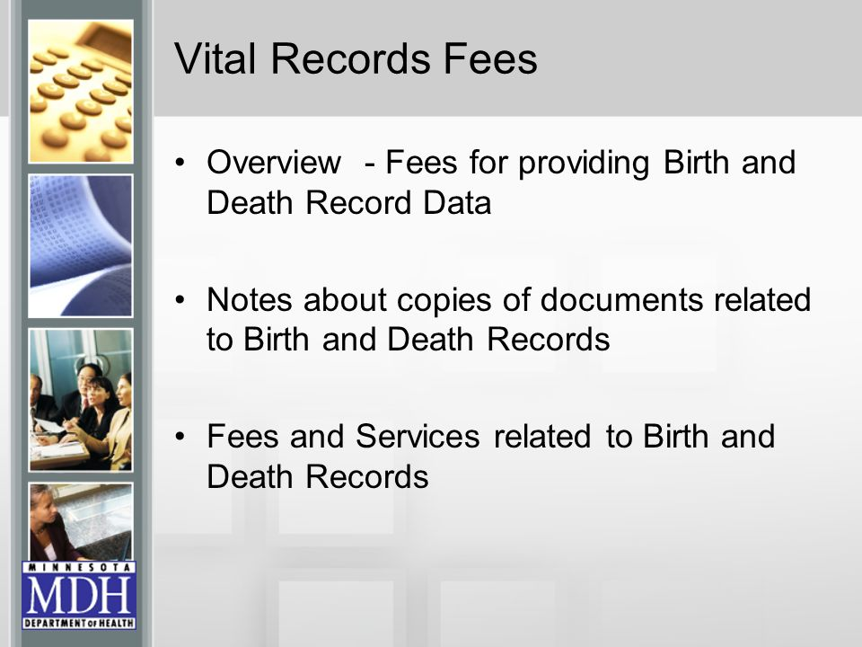 Overview - Fees for providing Birth and Death Record Data Notes about copies of documents related to Birth and Death Records Fees and Services related