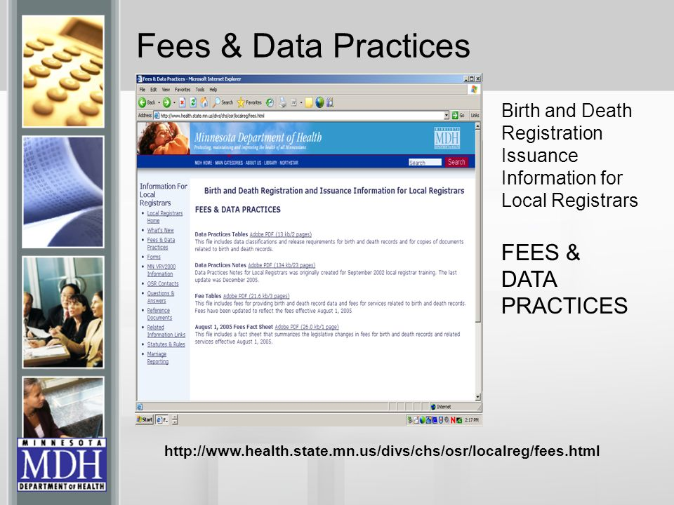 Fees & Data Practices Birth and Death Registration Issuance Information for Local Registrars FEES & DATA PRACTICES http://www.health.state.mn.us/divs/