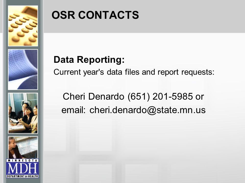 Data Reporting: Current year s data files and report requests: Cheri Denardo (651) 201-5985 or email: cheri.denardo@state.mn.us