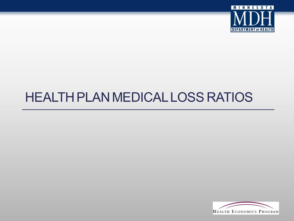 HEALTH PLAN MEDICAL LOSS RATIOS
