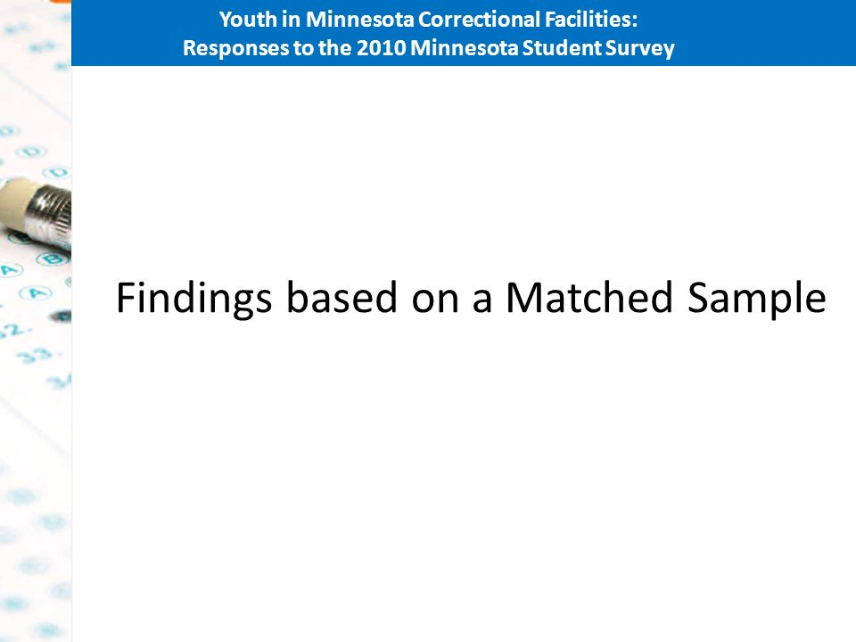 Youth in Minnesota Correctional Facilities: Responses to the 2010 Minnesota Student Survey Findings based on a Matched Sample