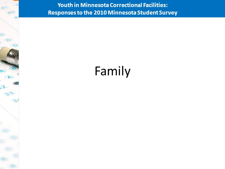 Youth in Minnesota Correctional Facilities: Responses to the 2010 Minnesota Student Survey Family