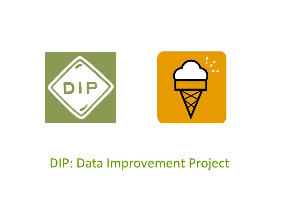 DIP: Data Improvement Project