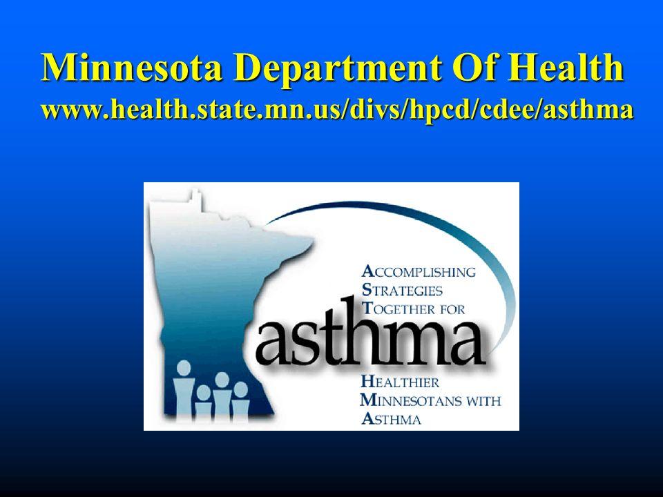 Minnesota Department Of Health www.health.state.mn.us/divs/hpcd/cdee/asthma