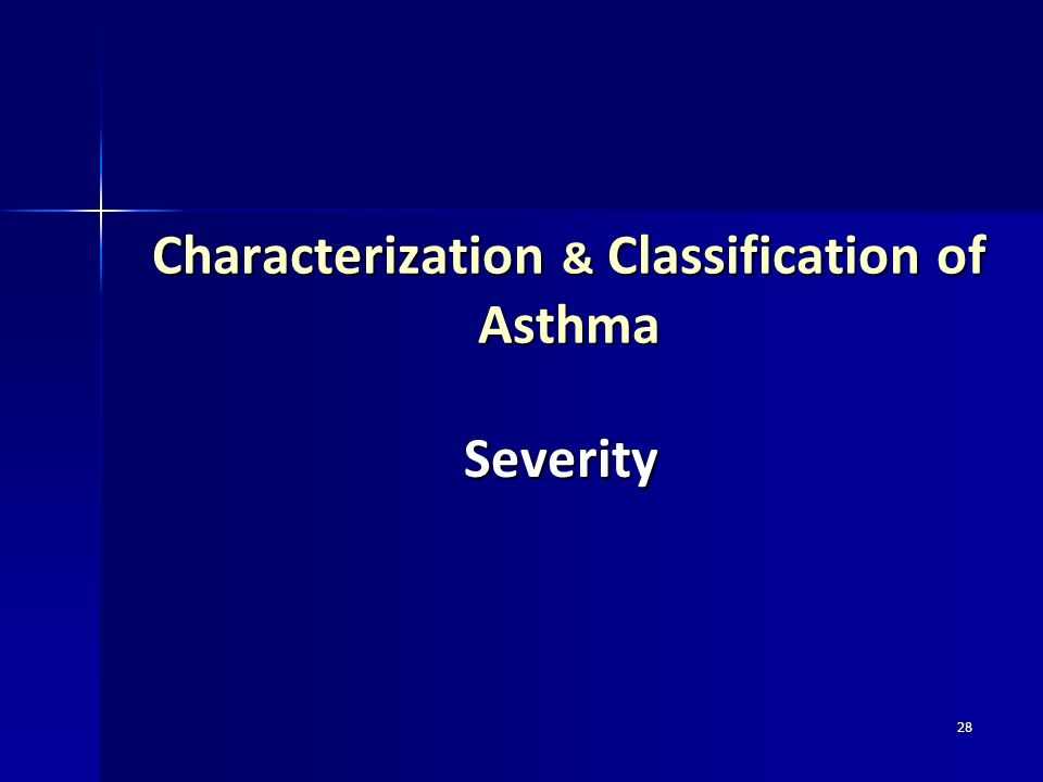 28 Characterization & Classification of Asthma Severity
