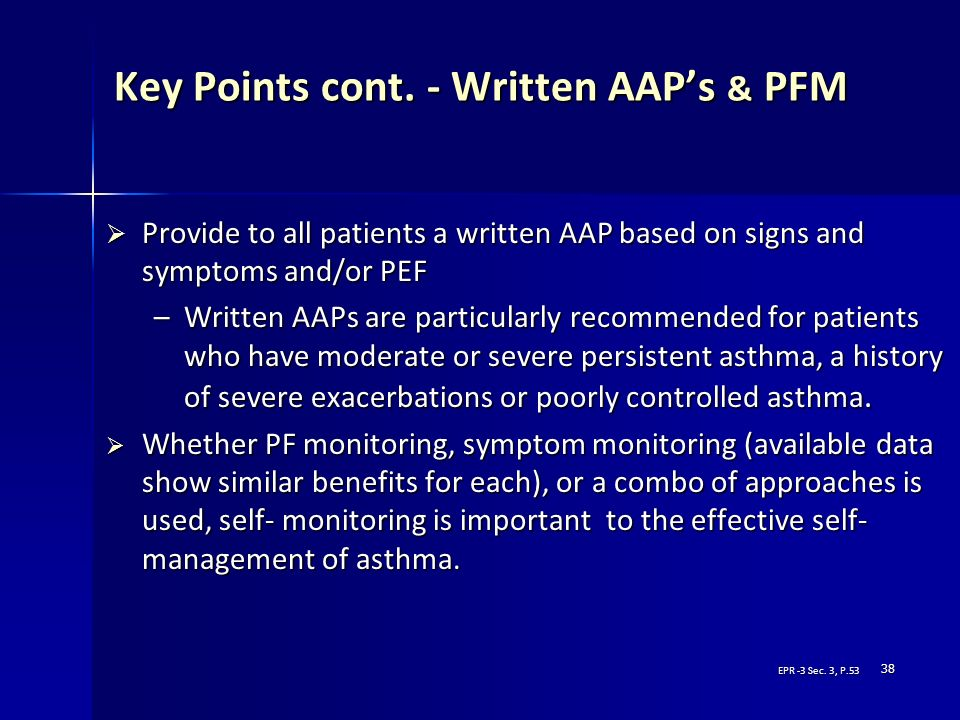 38 Key Points cont. - Written AAPs & PFM Key Points cont. - Written AAPs & PFM Provide to all patients a written AAP based on signs and symptoms and/o