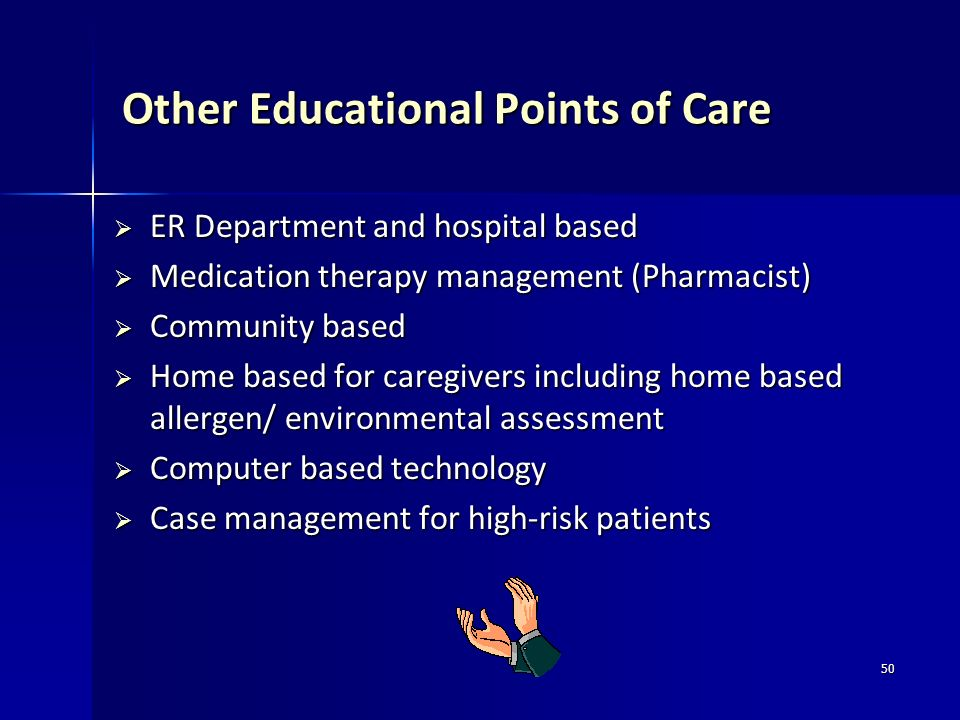 50 Other Educational Points of Care ER Department and hospital based ER Department and hospital based Medication therapy management (Pharmacist) Medic