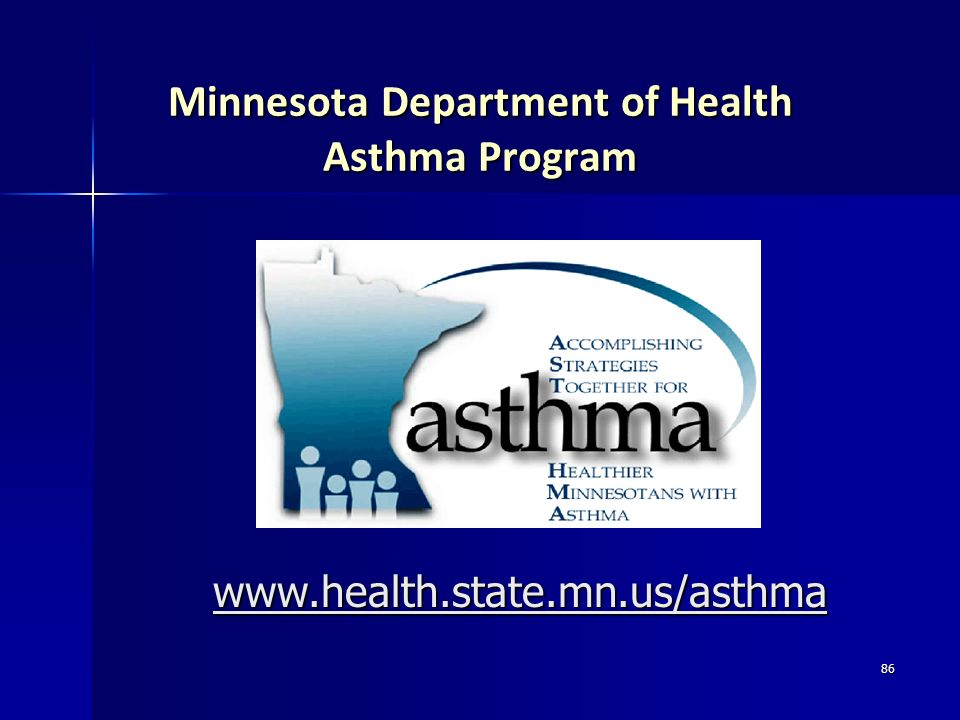 86 Minnesota Department of Health Asthma Program www.health.state.mn.us/asthma