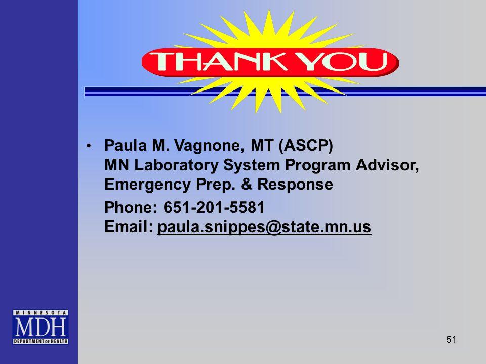 51 Paula M. Vagnone, MT (ASCP) MN Laboratory System Program Advisor, Emergency Prep.