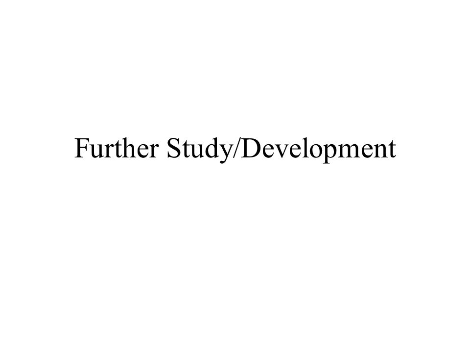 Further Study/Development