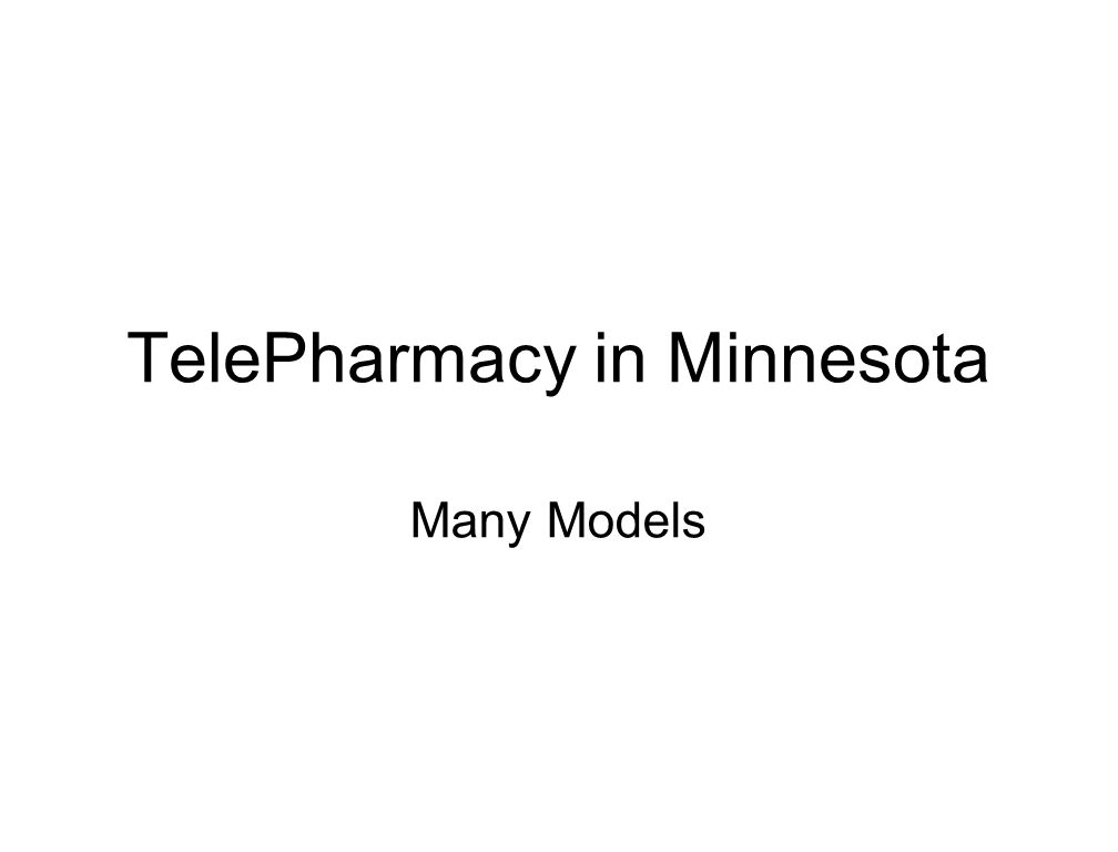 TelePharmacy in Minnesota Many Models
