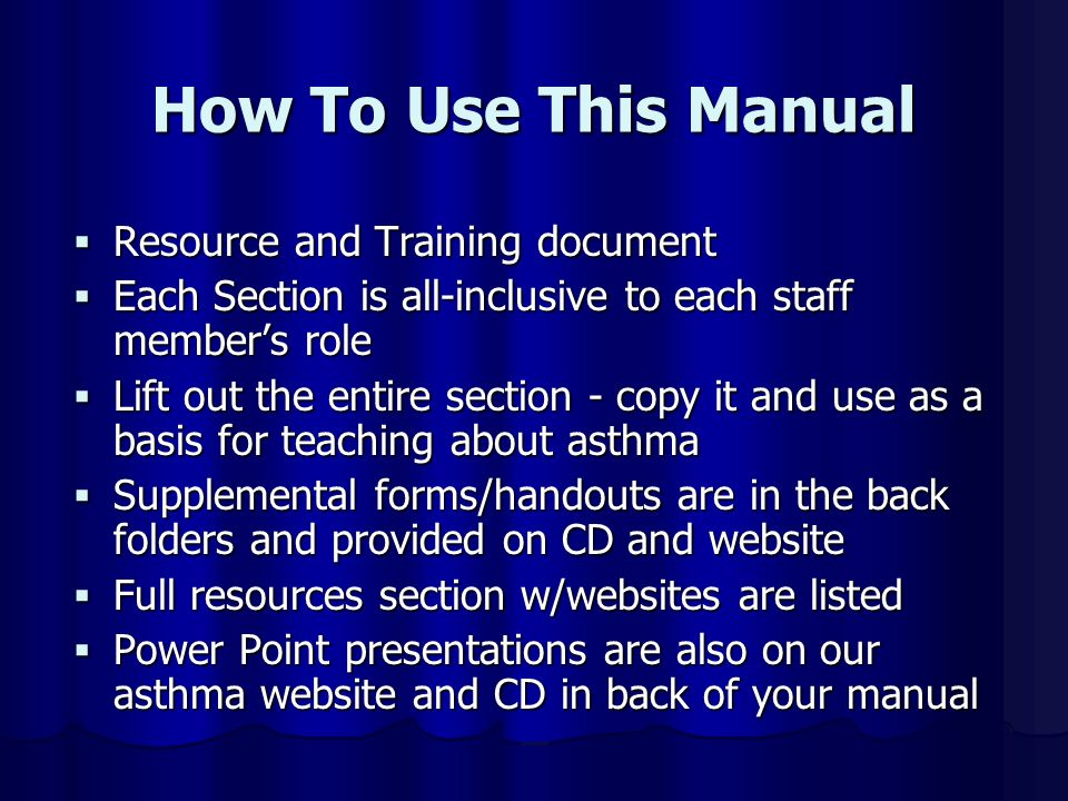 How To Use This Manual Resource and Training document Resource and Training document Each Section is all-inclusive to each staff members role Each Sec