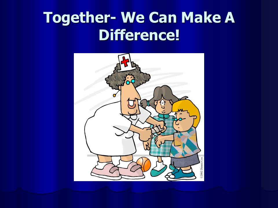 Together- We Can Make A Difference!