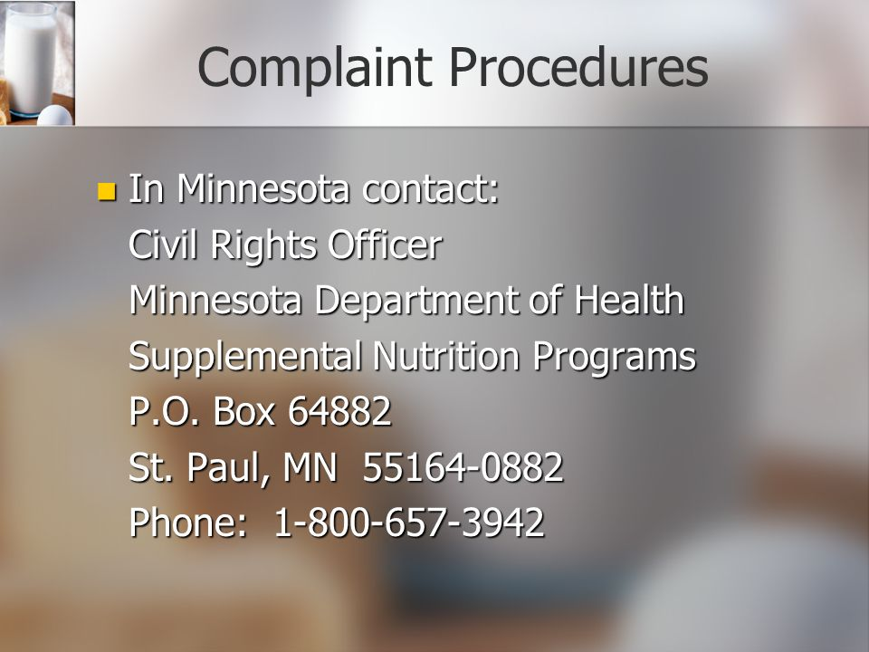 Complaint Procedures In Minnesota contact: In Minnesota contact: Civil Rights Officer Minnesota Department of Health Supplemental Nutrition Programs P.O.
