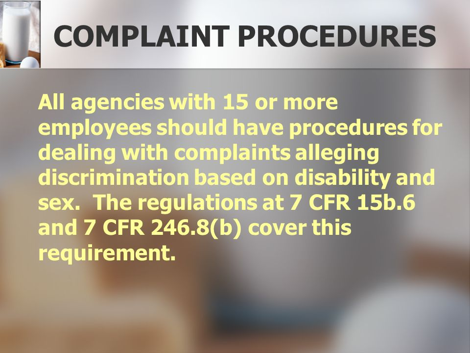 COMPLAINT PROCEDURES All agencies with 15 or more employees should have procedures for dealing with complaints alleging discrimination based on disabi