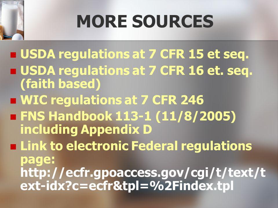 MORE SOURCES USDA regulations at 7 CFR 15 et seq.USDA regulations at 7 CFR 16 et.