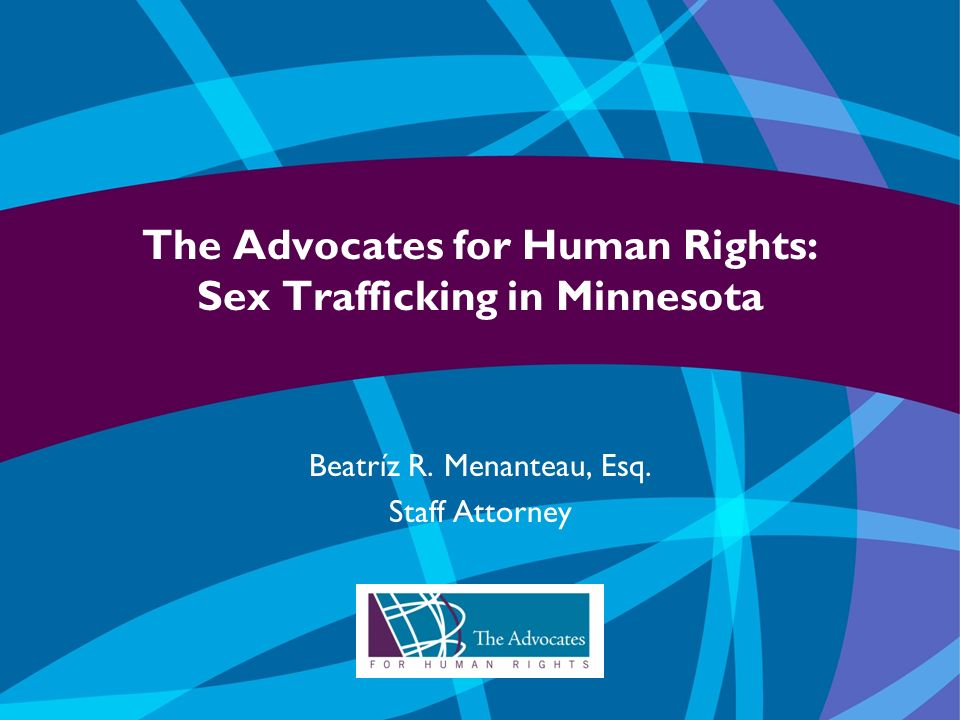The Advocates for Human Rights: Sex Trafficking in Minnesota Beatríz R.