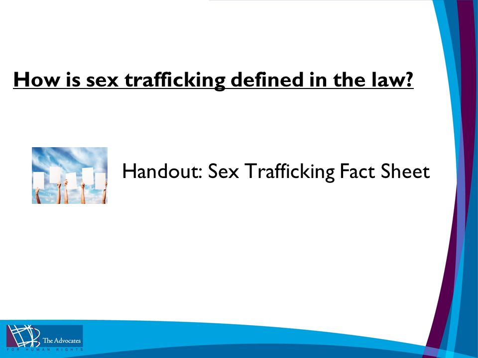 How is sex trafficking defined in the law Handout: Sex Trafficking Fact Sheet