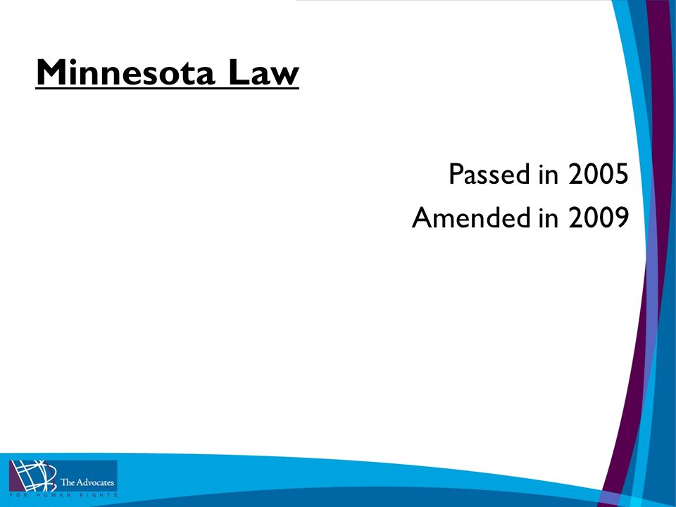 Minnesota Law Passed in 2005 Amended in 2009