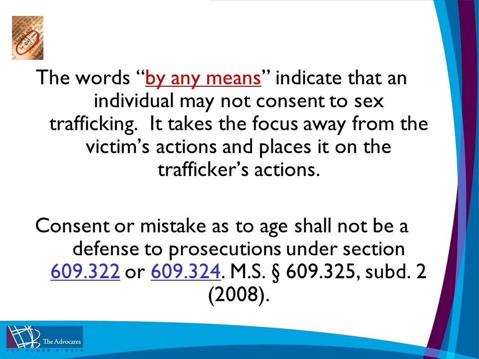 The words by any means indicate that an individual may not consent to sex trafficking.