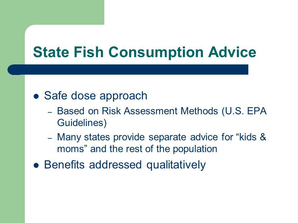 Commercial Fish Consumption Advice – using FDA data & EPA RfD Meal AdviceSpecies 2 meals / weekSalmon, cod, pollock, canned light tuna, catfish, tilapia, herring, sardines, shrimp, crab, scallops, oysters 2 meals / monthCanned white tuna, tuna steak, halibut, lobster Do not eatShark, swordfish, tile fish, king mackerel