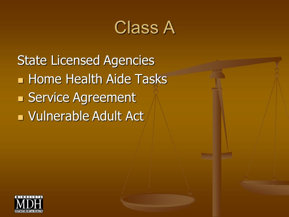 Class A State Licensed Agencies Home Health Aide Tasks Home Health Aide Tasks Service Agreement Service Agreement Vulnerable Adult Act Vulnerable Adul