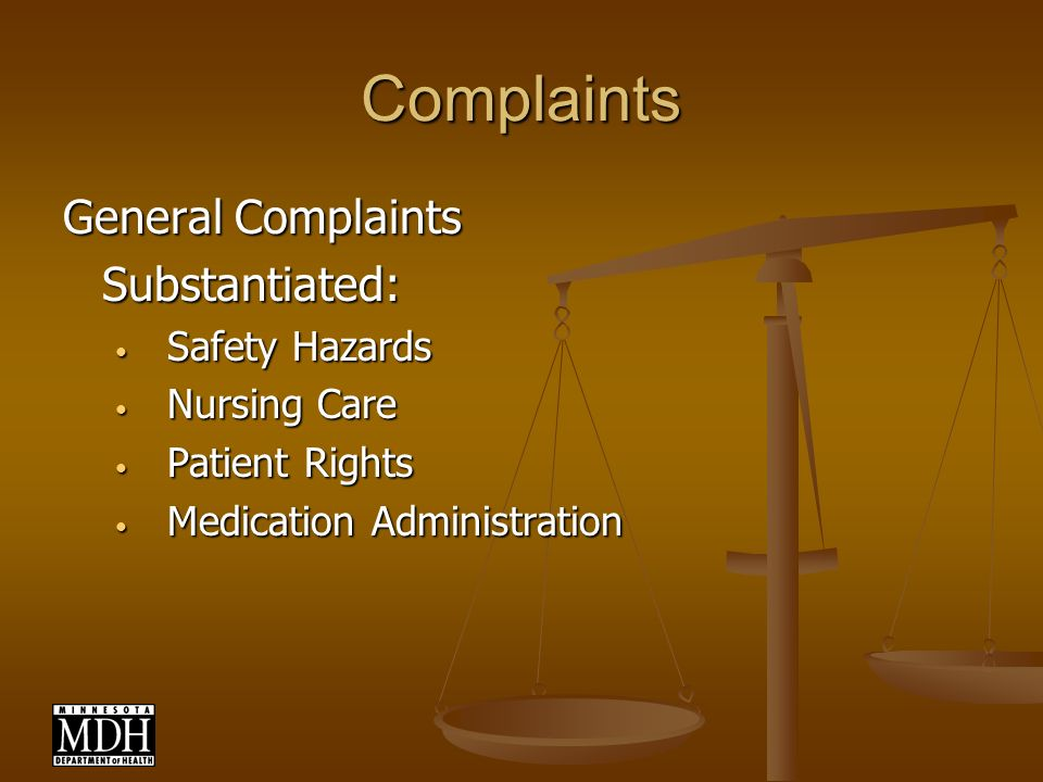 Complaints General Complaints Substantiated: Safety Hazards Safety Hazards Nursing Care Nursing Care Patient Rights Patient Rights Medication Administ
