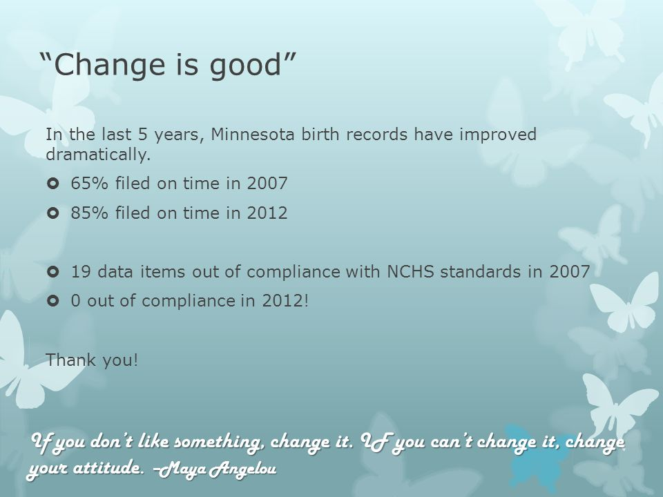 Change is good In the last 5 years, Minnesota birth records have improved dramatically.