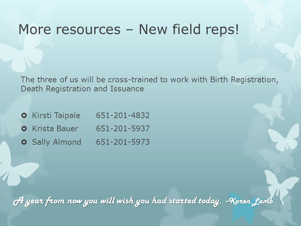 More resources – New field reps.