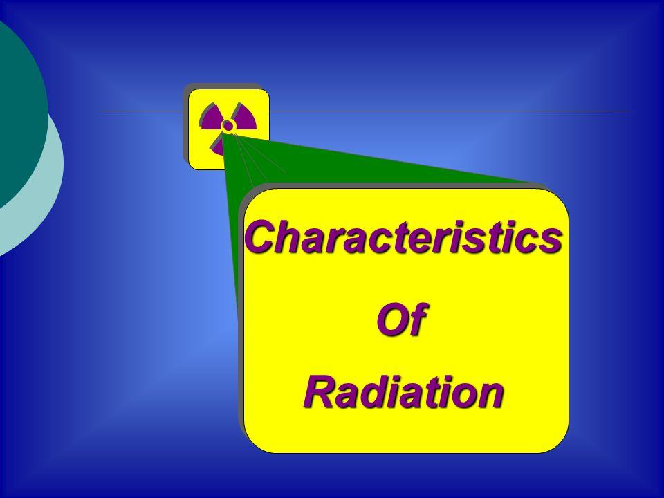 Characteristics Of Radiation