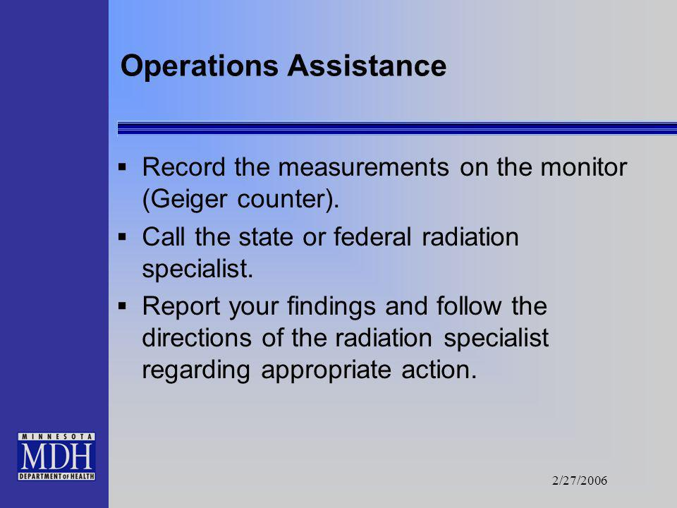 2/27/2006 Using the Monitoring Equipment …continued… Make sure equipment is calibrated, maintained, and available. Know how to use the equipment. Writ