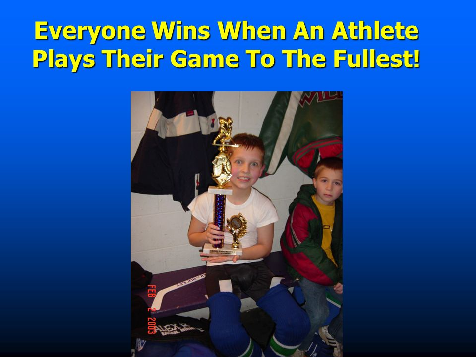 Everyone Wins When An Athlete Plays Their Game To The Fullest!