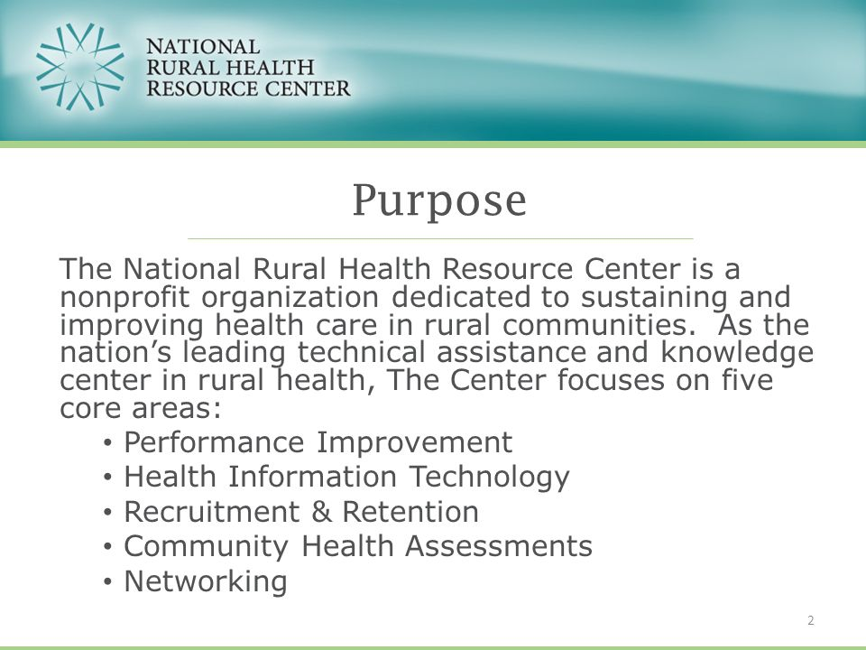The National Rural Health Resource Center is a nonprofit organization dedicated to sustaining and improving health care in rural communities. As the n