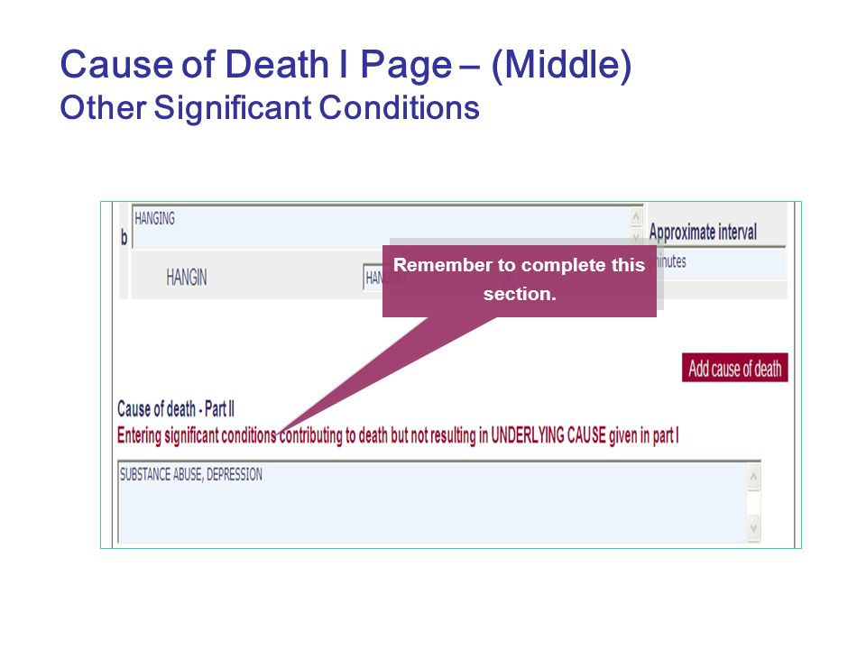 Remember to complete this section. Cause of Death I Page – (Middle) Other Significant Conditions