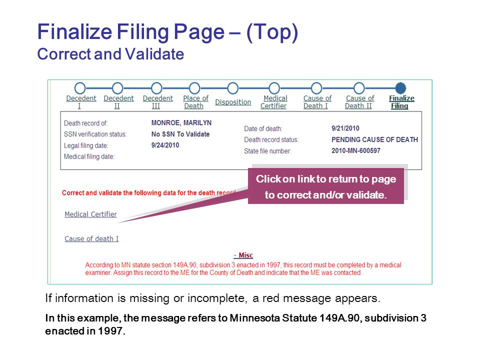 Finalize Filing Page – (Top) Correct and Validate If information is missing or incomplete, a red message appears. In this example, the message refers
