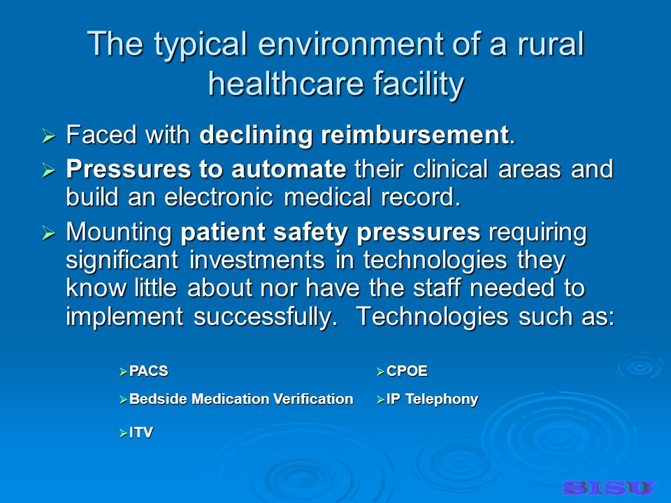 The typical environment of a rural healthcare facility Faced with declining reimbursement.