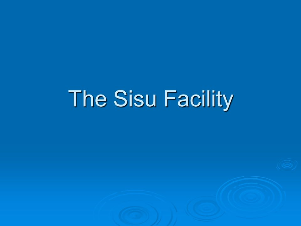 The Sisu Facility