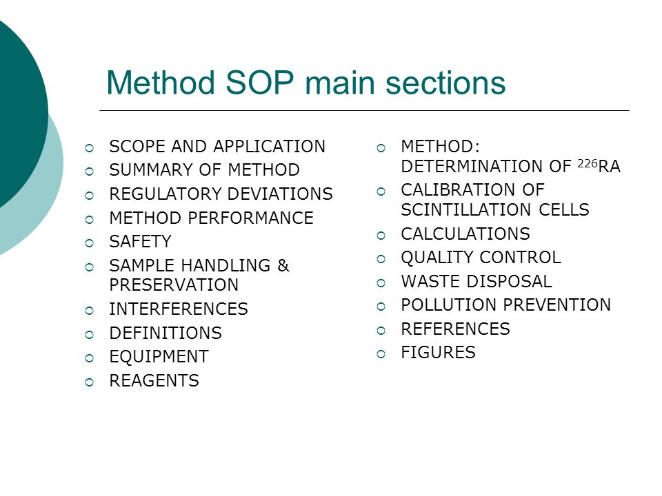 Method SOP main sections SCOPE AND APPLICATION SUMMARY OF METHOD REGULATORY DEVIATIONS METHOD PERFORMANCE SAFETY SAMPLE HANDLING & PRESERVATION INTERF
