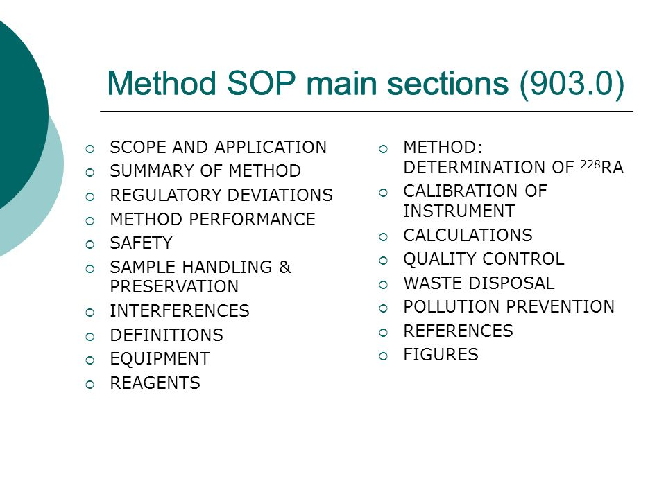 Method SOP main sectionsMethod SOP main sections (903.0) SCOPE AND APPLICATION SUMMARY OF METHOD REGULATORY DEVIATIONS METHOD PERFORMANCE SAFETY SAMPL