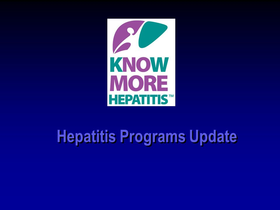 Hepatitis Programs Update Cheri Booth, MPH