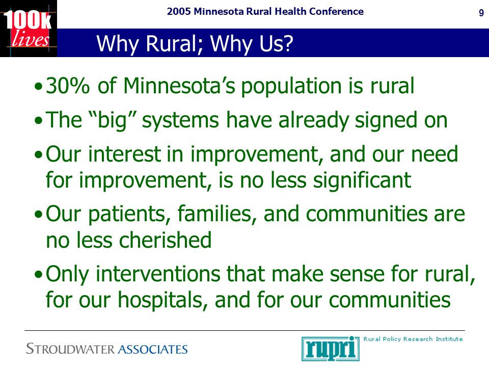 2005 Minnesota Rural Health Conference 9 Why Rural; Why Us.