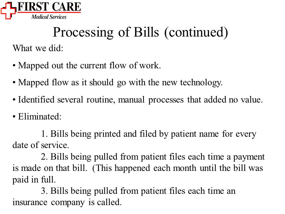 Processing of Bills (continued) What we did: Mapped out the current flow of work.